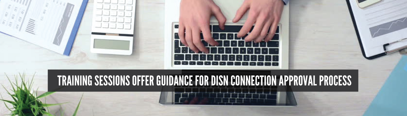 Training sessions offer guidance for DISN connection approval process